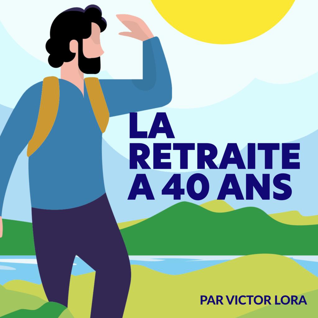 La_retraite_a_40_ans_podcast